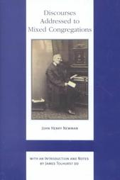 Discourses Addressed to Mixed Congregations / John Henry Cardinal Newman
