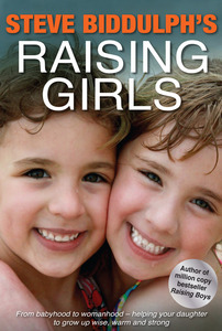 Raising Girls / Steve Biddulph