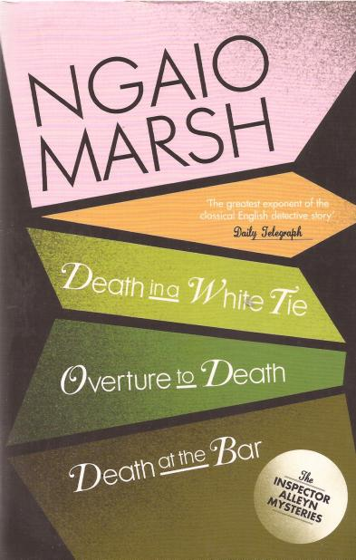 Death in a white tie : Overture to death ; Death at the bar and The figure quoted / Ngaio Marsh.