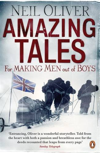 Amazing Tales for Making Men Out of Boys / Neil Oliver