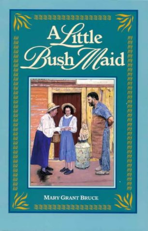A Little Bush Maid / Mary Grant Bruce