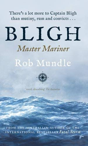 Bligh: Master Mariner / Rob Mundle