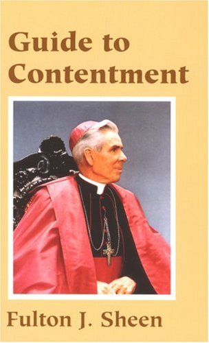 Guide to Contentment / Fulton J. Sheen