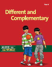 Alive to the World Series / Different and Complimentary: Year 6