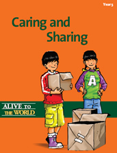 Alive to the World Series / Caring and Sharing: Year 5 TEACHER'S MANUAL