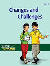 Alive to the World Series / Changes and Challenges: Year 8 TEACHER'S MANUAL