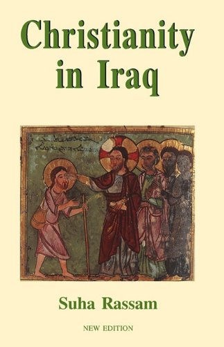 Christianity in Iraq: Its Origins and Development to the Present Day / Dr. Suha Rassam
