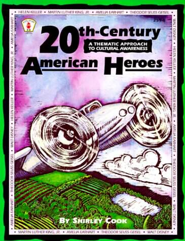 20th-century American heroes : a thematic approach to cultural awareness / by Shirley Cook.