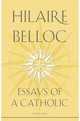 Essays of a Catholic / Hilaire Belloc