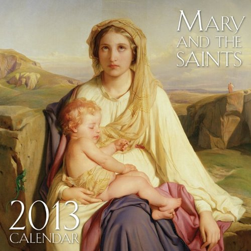 2013 Wall Calendar - Mary and the Saints
