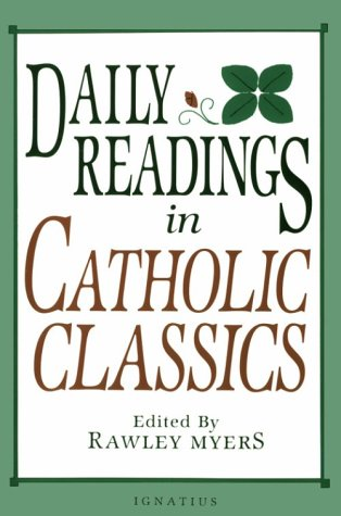 Daily readings in Catholic classics / compiled by Rawley Myers.