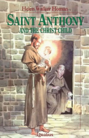 St Anthony and the Christ Child / Helen Walker Homan; illustrated by Don Lynch