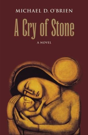 A cry of stone : a novel / Michael D. O'Brien.