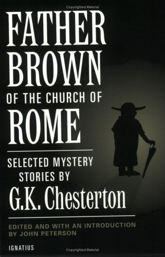 Father Brown and the Church of Rome: Selected Mysteries / G.K. Chesterton