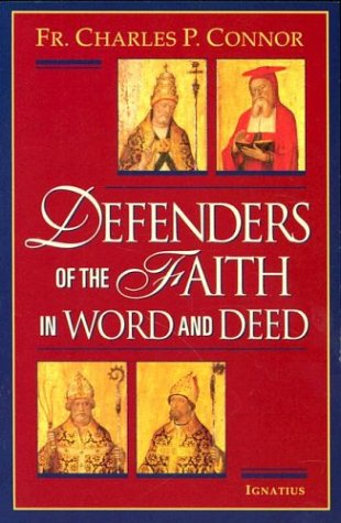 Defenders of the faith in word and deed / Charles P. Connor.