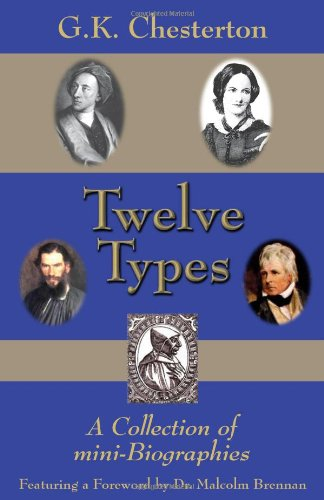 Twelve Types: a Collection of Mini-Biographies / G.K. Chesterton