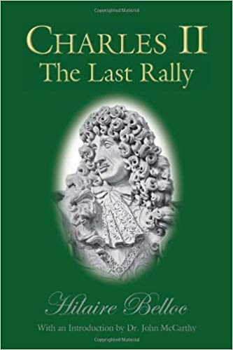 Charles II : the Last Rally / Hilaire Belloc