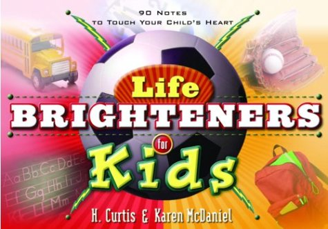 Life Brighteners for Kids / H. Curtis McDaniel & Karen McDaniel