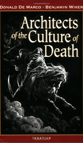 Architects of the Culture of Death / Donald De Marco and Benjamin D. Wiker