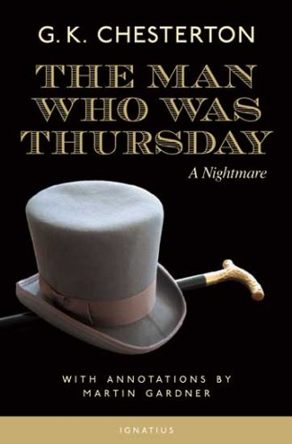 The Man Who Was Thursday: A Nightmare / G.K. Chesterton, Annotated Edition