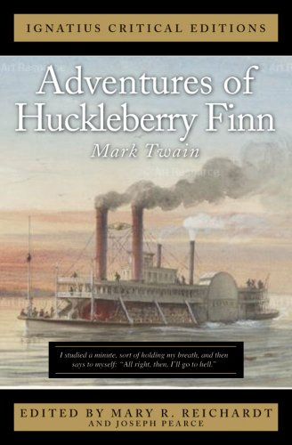 Ignatius Critical Edition: Adventures of Huckleberry Finn : with an introduction and contemporary criticism / Mark Twain ; edited by Mary R. Reichardt.