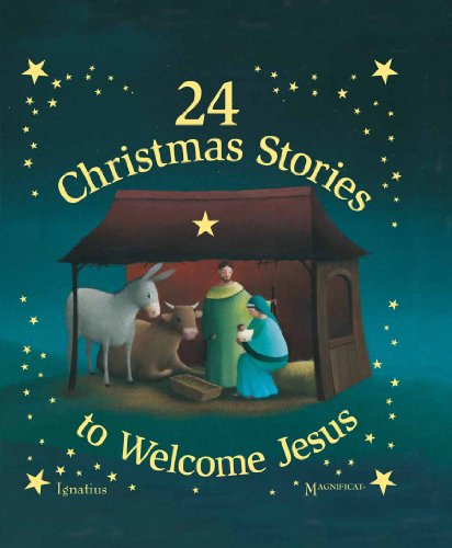24 Christmas Stories to Welcome Jesus / Ignatius Press