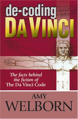 De-coding Da Vinci : The Facts behind the Fiction of the Da Vinci Code