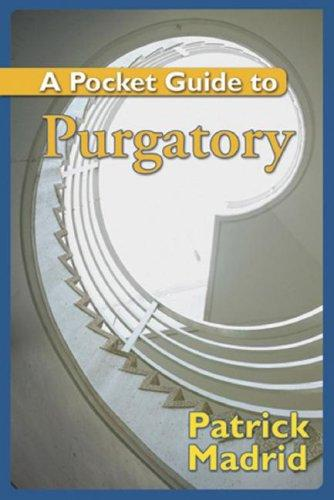 A pocket guide to purgatory / Patrick Madrid.