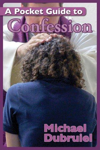 A Pocket Guide to Confession / Michael Dubruiel