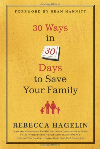 30 Ways in 30 Days to Save your Family / Rebecca Hagelin