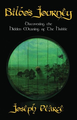 Bilbo's Journey: Discovering the Hidden Meaning of The Hobbit / Joseph Pearce