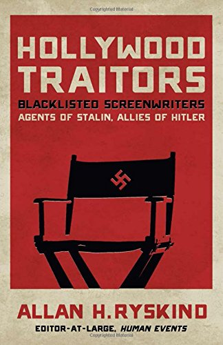 Hollywood Traitors: Agents of Stalin, Allies of Hitler / Allan H. Ryskino