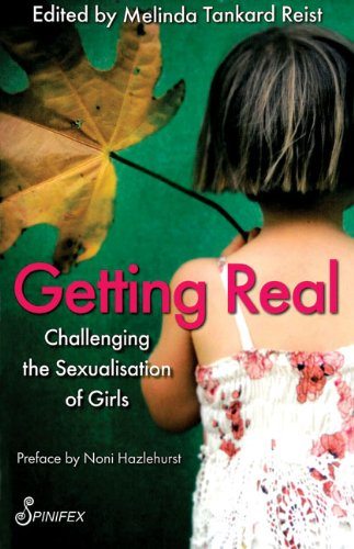 Getting Real: Challenging the Sexualisation of Girls / Edited by Melinda Tankard Reist