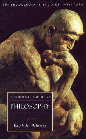 A Student's Guide to Philosophy / Ralph M. McInerney