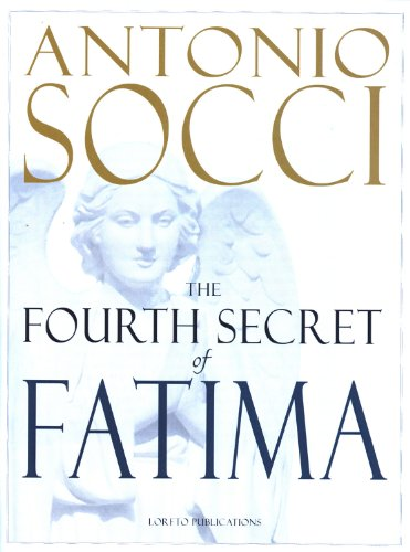 The Fourth Secret of Fatima / Antonio Socci