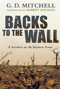 Backs to the Wall :A Larrikin on the Western Front / G.D. Mitchell