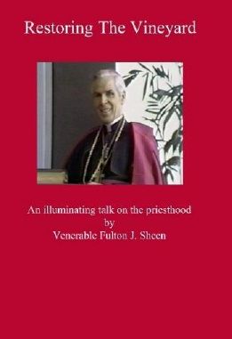 DVD Restoring the Vineyard: An Illuminating Talk on the Priesthood / Fulton J. Sheen