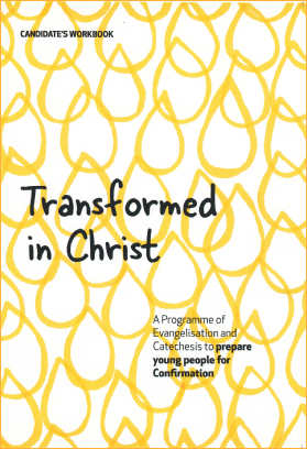 Transformed in Christ: Confirmation Programme: Candidate's Workbook / Hannah Vaughan-Spruce
